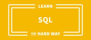 Learn SQL The Hard Way