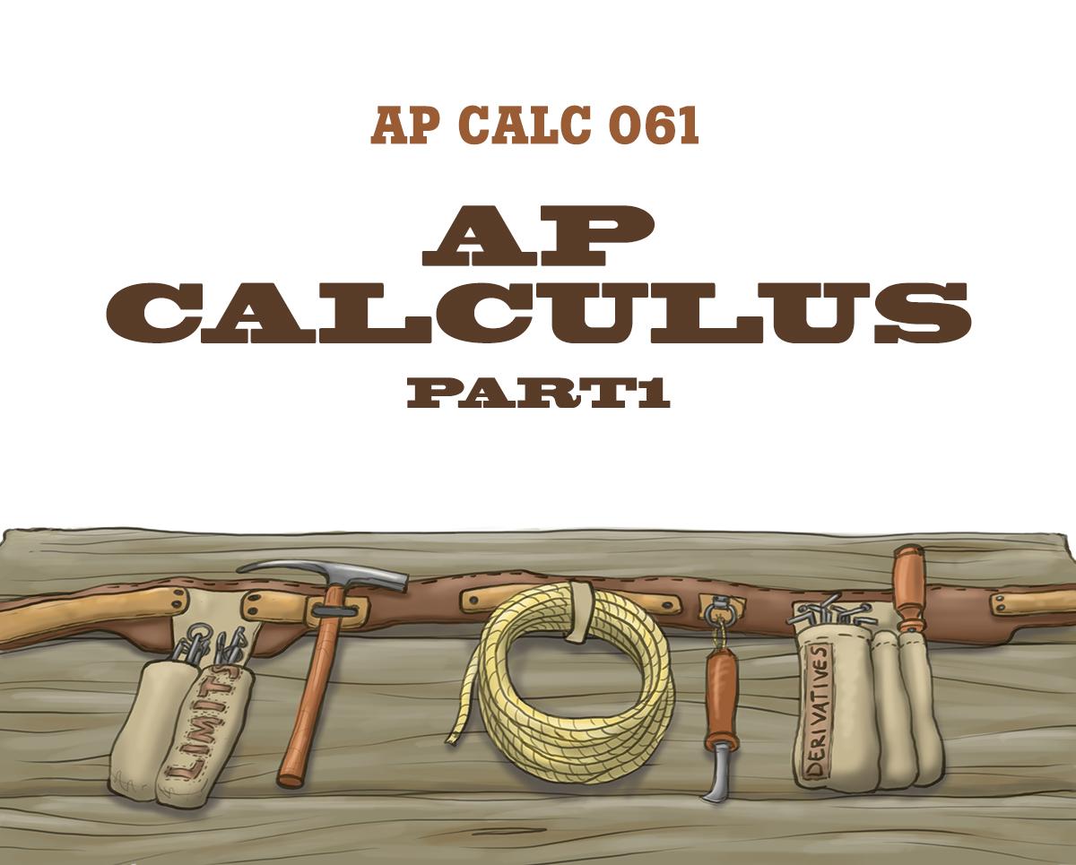 AP Calculus AB Part 1 AP Calc 061